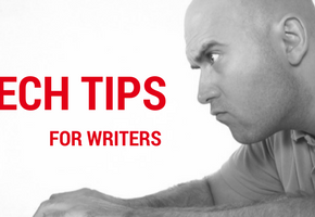 Tech Tips for Writers #130: 7 Google Apps Tricks Writers Should Know