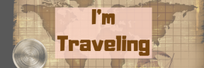 I'm Traveling!