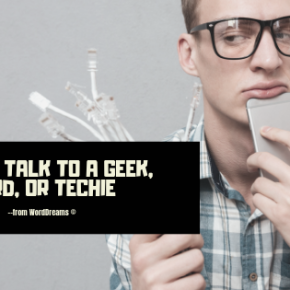 How to Talk to a Geek