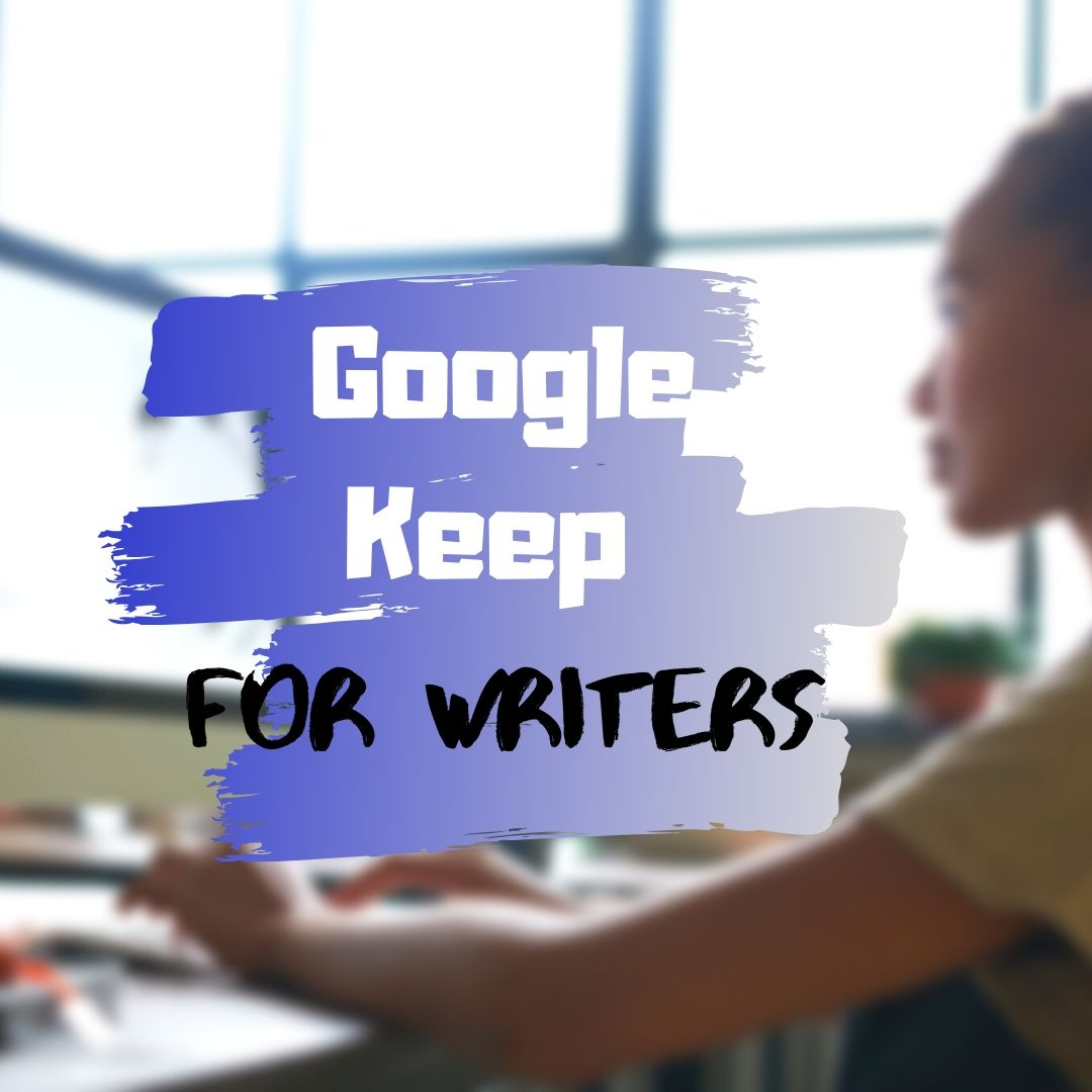 #AuthorToolboxBlogHop: Why Google Keep is a Great Notetaking Tool for Writers