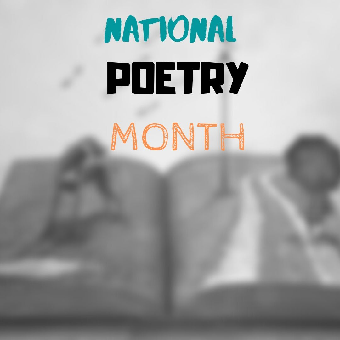 National Poetry Month–It's Here!