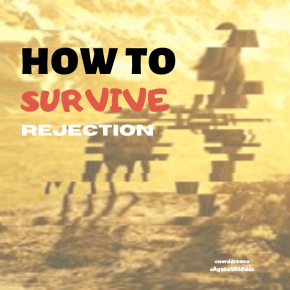 How to SurviveRejection