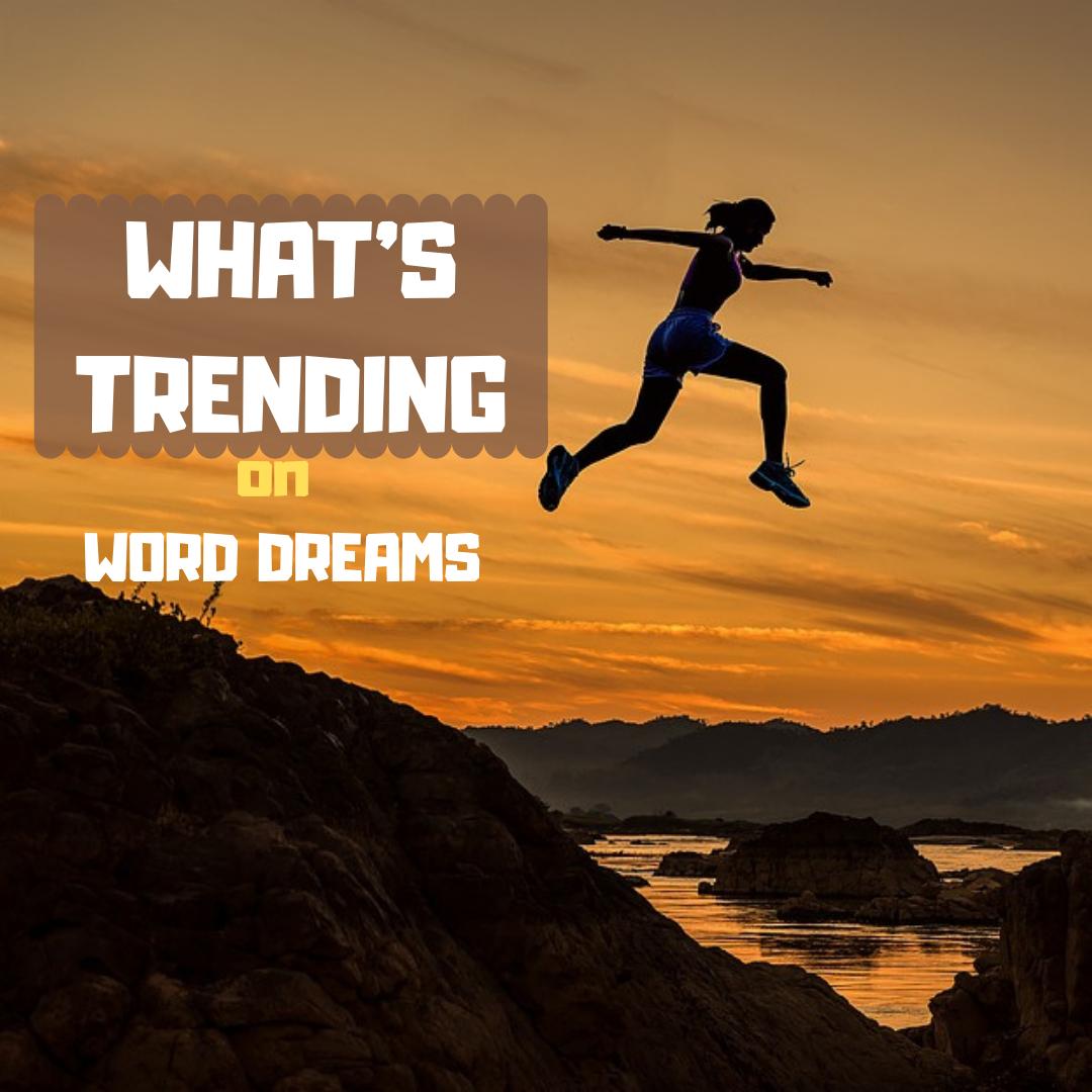 What's Trending on WordDreams