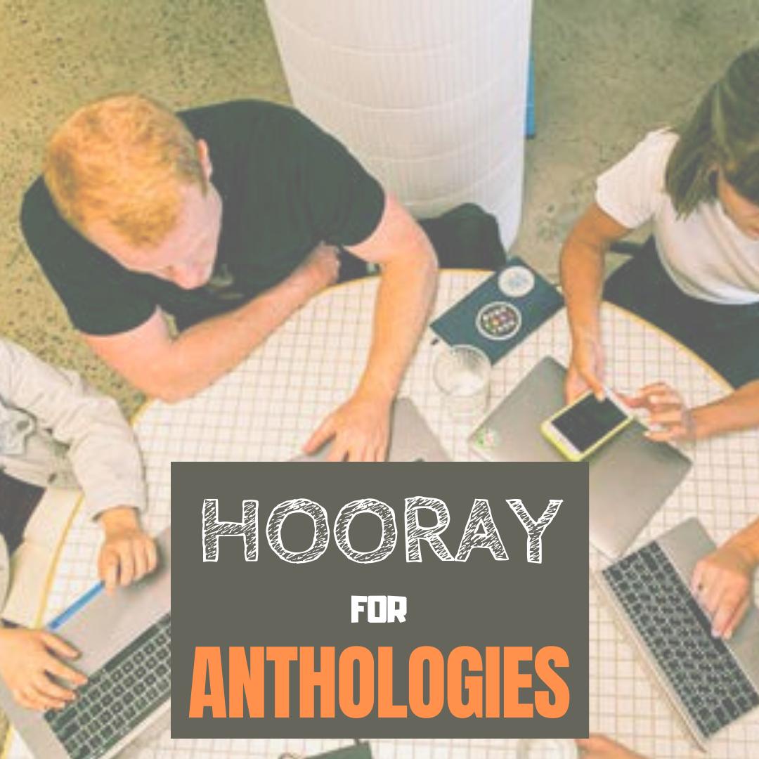 Hooray for Anthologies