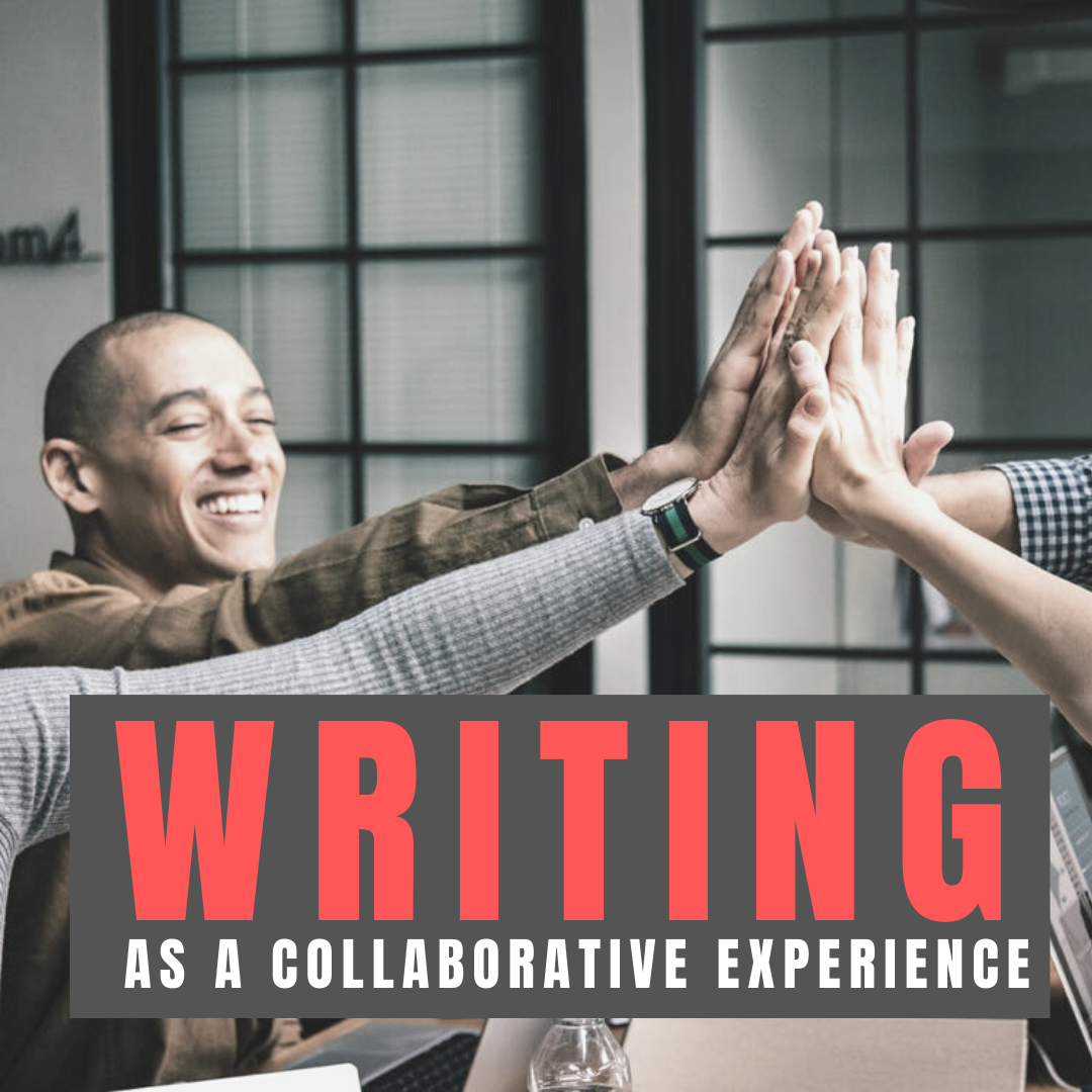 Writing as a Collaborative Experience