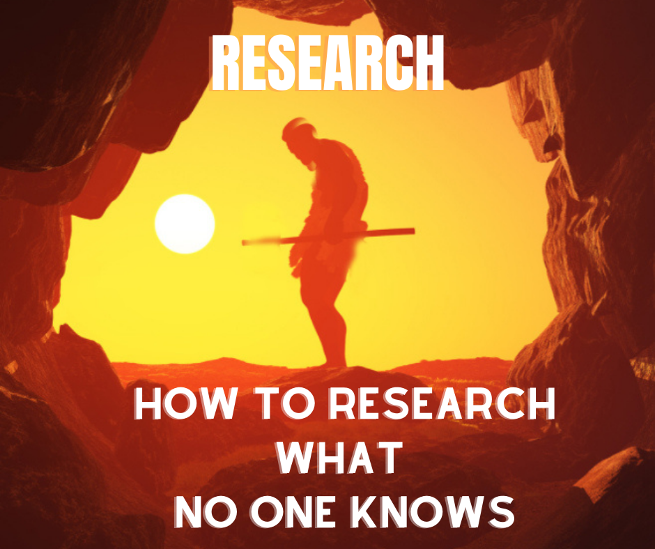 How to Research What No One Knows