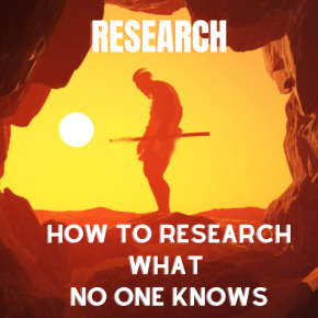 How to Research What No OneKnows