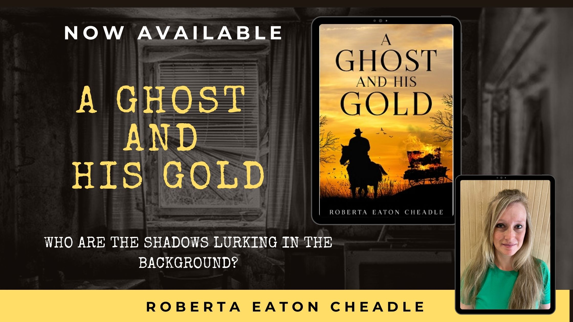 Robbie Cheadle and Women During the Time of Ghost and His Gold