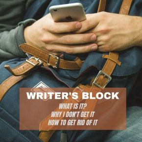 Why I don't get writer'sblock